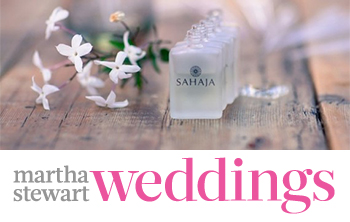 Martha Stewart Weddings and SAHAJA Essential Oils